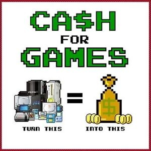 CASH FOR YOUR VIDEO GAMES