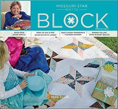 Quilt Magazine   Block   Spring 2016 Vol 3 Issue 2   Missouri Star Quilt Co