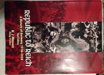 Republic To Reich - A History Of Germany******1939. Author: K.J.Mason Bateman Melville Area Preview