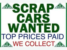 SCRAP CARS WANTED £££ same day payment