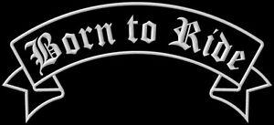 Banner Born to Ride XL ecusson brodé patche Thermocollant iron-on patch10 - <span itemprop=availableAtOrFrom>Poznan, Polska</span> - Zwroty są przyjmowane - Poznan, Polska
