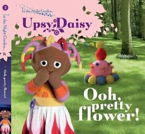 Ooh-Pretty-Flower-Upsy-Daisy-Story-2-by-BBC-Childrens-Books-Board-book