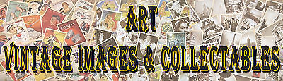 ART VINTAGE IMAGES AND COLLECTABLES