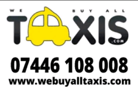 Taxi Buyers UK Nationwide - We Buy Any Taxi call 07 4 46 108008
