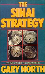 The Sinai Strategy: Economics & the 10 Commandments - Gary North