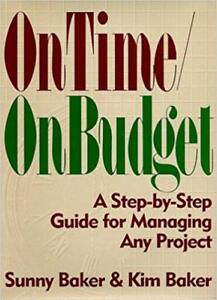 On Time On Budget by Sunny & Kim Baker