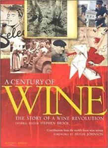A Century of Wine ~ The Story of a Wine Revolution ~ S. Brook