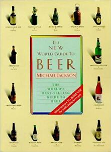 The New World Guide To Beer ~ Michael Jackson