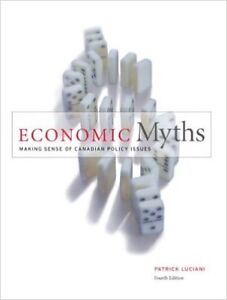 Economic Myths Making Sense of Canadian Policy Issues 4th editio