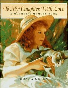 To My Daughter, With Love: A Mother's Memory Book