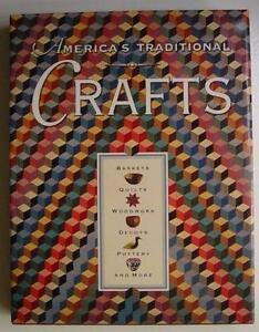AMERICA'S TRADITIONAL CRAFTS: Baskets, Quilts, Woodwork, Decoys+