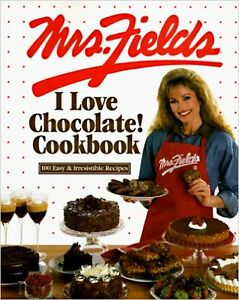 MRS. FIELDS I LOVE CHOCOLATE! COOKBOOK