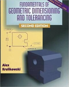 Fundamentals of Geometric Dimensioning and Tolerancing 2nd Ed
