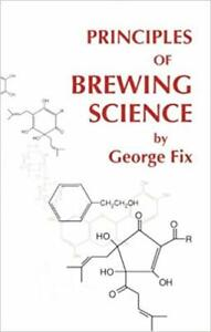 Principles of Brewing Science ~ George Fix