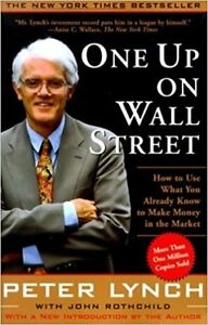 One Up On Wall Street by Peter Lynch (Author), John Rothchild (C