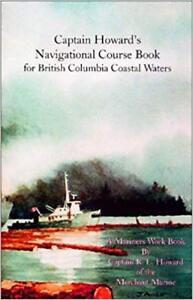 New Captain Howards Navigational Book For BC Coastal Waters