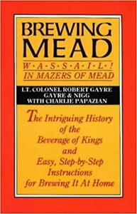 Wassail! In Mazers of Mead ~ Robert Gayre Reprint & Brewing Mead