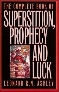 The Complete Book of Superstition, Prophecy, and Luck
