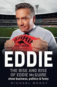 Eddie: The Rise and Rise of Eddie McGuire Castle Hill The Hills District Preview