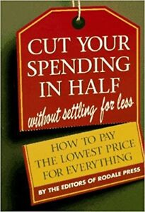 Cut Your Spending in Half: Without Settling for Less