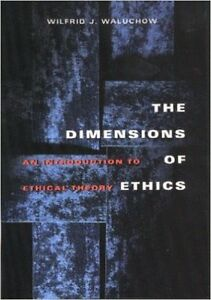 The Dimensions of Ethics: An Introduction to Ethical Theory