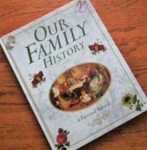 OUR FAMILY HISTORY -- A Personal Record