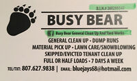 Dump runs -snow blowing  -household / rental unit cleaning