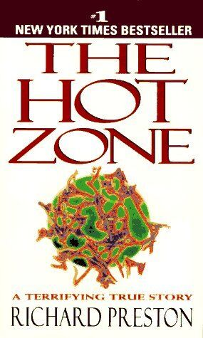 The Hot Zone: The Terrifying True Story Of The Origins Of The Ebola Virus By Ric