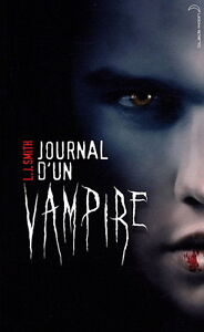 JOURNAL D'UN VAMPIRE TOME 1 L. J. SMITH COMME NEUF TAXES INCLUSE