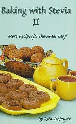 Baking with Stevia II : More Recipes for the Sweet Leaf by Rita E. DePuydt ()