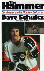 THE HAMMER - Dave Schultz confessions of a hockey enforcer