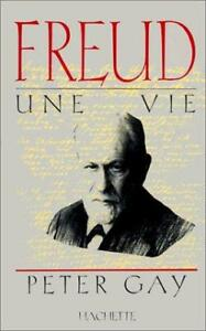 FREUD UNE VIE PETER GAY COMME NEUF TAXES INCUSES