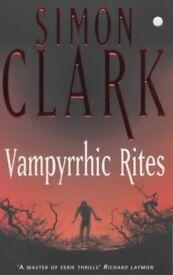 Simon Clark - Vampyrrhic Rites (paperback)