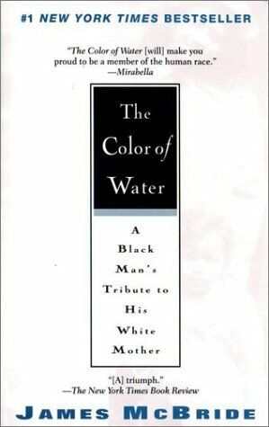 The Color Of Water: A Black Mans Tribute To His White Mother By James Mcbride