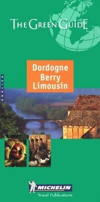Dordogne, Berry, Limousin Green Guide (Michelin Green Guides), , Like New, Paper
