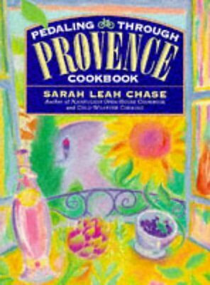 Pedaling Be means of Provence Cookbook by Sarah Leah Chase