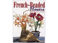 French-beaded Flowers: New Millennium Collection