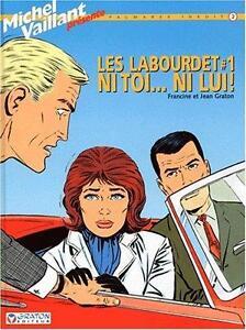 LES LABOURDET # 1 NI TOI...NI LUI! MICHEL VAILLANT ÉTAT NEUF