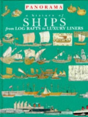 A History Of Ships From Log Rafts To Luxury Liners (Panorama), Macdonald, Fiona,