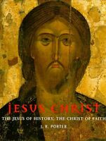 Jesus Christ: The Jesus of History, the Christ of Faith (HC)
