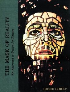 Mask of Reality: An Approach to Design for Theatre, Irene Corey
