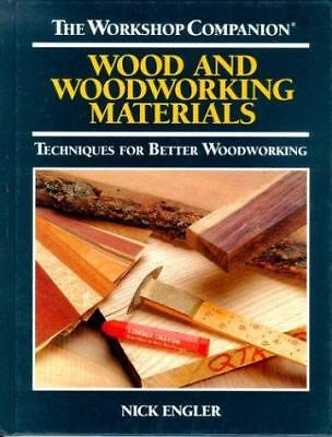 Wood and Woodworking Materials : Techniques for Better