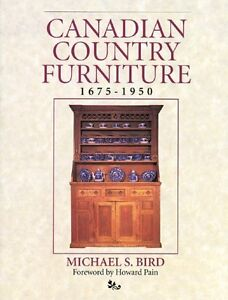 Michael S. BIRD: CANADIAN COUNTRY FURNITURE 1675-1950