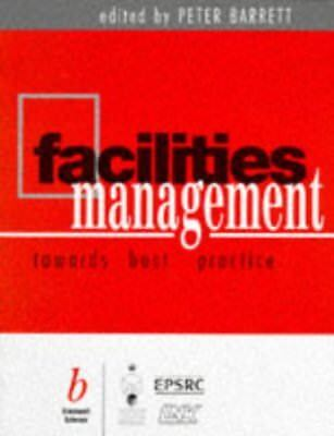 Facilities Management: Towards Better (Facilities Management Best Practices)