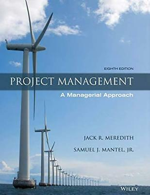 Project Management A Managerial Approach by Jack R. Meredith
