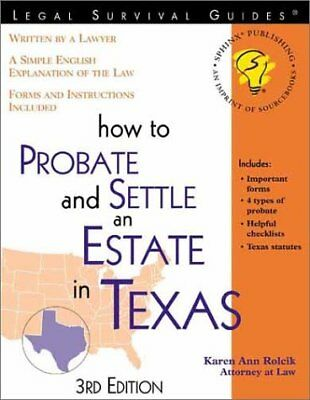 Legal Survival Guides: How to Probate and Settle an Estate in Texas by (Legal Survival Guides)