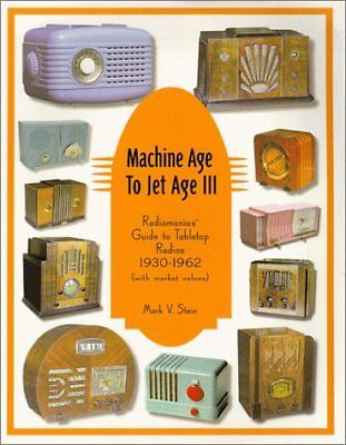 The Complete Price Guide to Antique Radios Tabletop Radios: Machine Age to...
