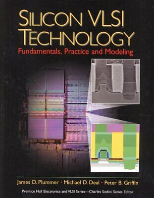 Silicon VLSI Technology : Fundamentals, Practice and Modeling by James