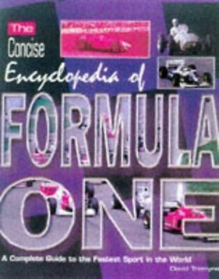 The Concise Encyclopedia of Formula One: A Complete Guide to the Fastest Sport i