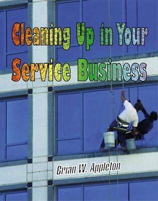 Cleaning Up in Your Service Business (PSI Successf